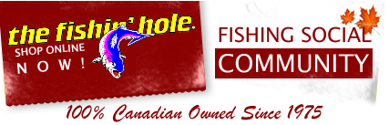 The Fishin Hole Canada - The Canadian fishing source Since 1975