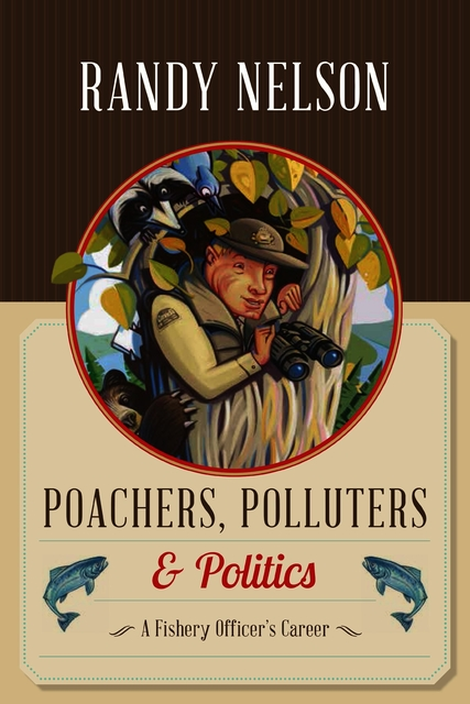 A Fishery Officers Career Poachers Polluters and Politics